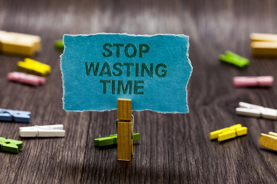 Text sign showing Stop Wasting Time. Conceptual photo Organizing Management Schedule lets do it Start Now Clips symbol idea script notice board text capital cardboard design