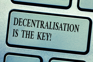 Word writing text Decentralization Is The Key. Business concept for Block chain cryptocurrency future of finances Keyboard key Intention to create computer message, pressing keypad idea