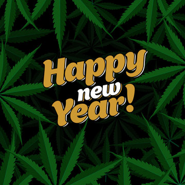 Happy New Year lettering square banner on a dark background from green leaves of Cannabis. New Year holiday concept. Template greeting card, brochure, poster or banner. Vector illustration