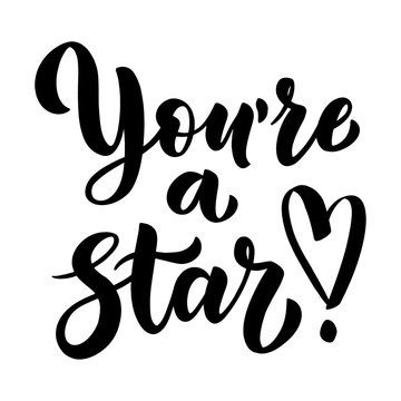 You are a star handwritten brush lettering for card, invitation and print. Vector illustration.