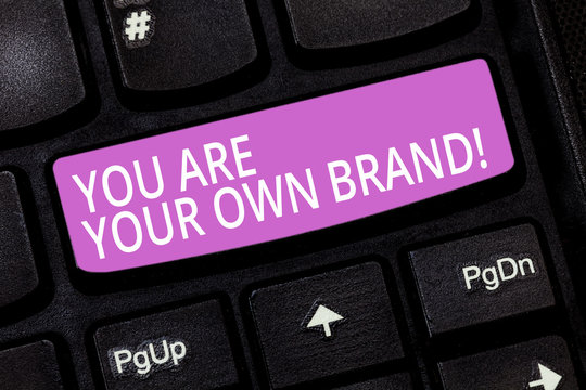Text sign showing You Are Your Own Brand. Conceptual photo Perception emotion from other showing about yourself Keyboard key Intention to create computer message pressing keypad idea