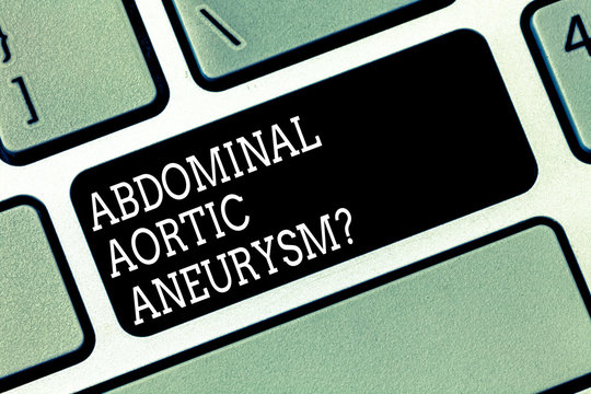 Word writing text Abdominal Aortic Aneurysmquestion. Business concept for getting to know the enlargement of aorta Keyboard key Intention to create computer message pressing keypad idea