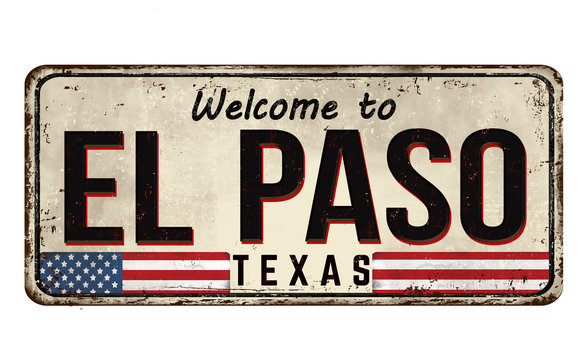 Welcome to El Paso vintage rusty metal sign