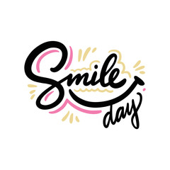 Poster Positive Typography Smile Day. Hand drawn holiday vector lettering. Isolated on white background. Isolated on white background.
