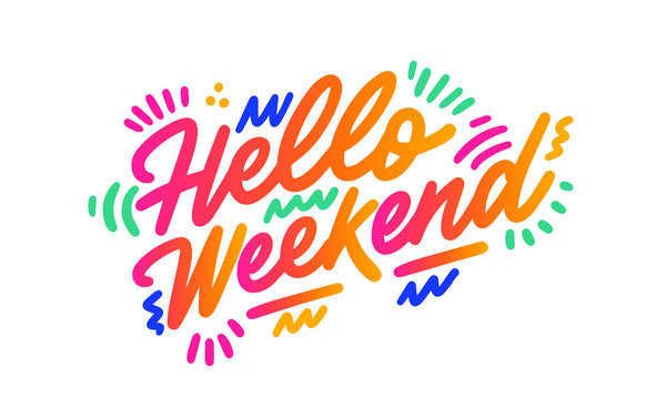 Hello Weekend. Ink brush pen hand drawn phrase lettering design. Vector illustration isolated on a ink grunge background, typography for card, banner, poster, photo overlay or t-shirt design.
