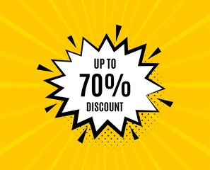 Up to 70% Discount. Chat speech bubble. Sale offer price sign. Special offer symbol. Save 70 percentages. Yellow vector banner with bubble. Discount tag text. Chat badge. Colorful background. Vector