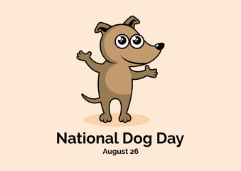 National Dog Day vector. Dog vector illustration. Cute puppy cartoon character. Brown dog icon. Dog Day Poster, August 26. Important day