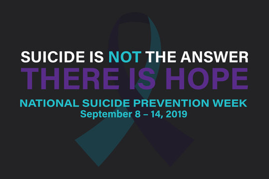 National Suicide Prevention Week. Celebrate in September 8-14, 2019 in the United States. Design for poster, greeting card, banner, and background.