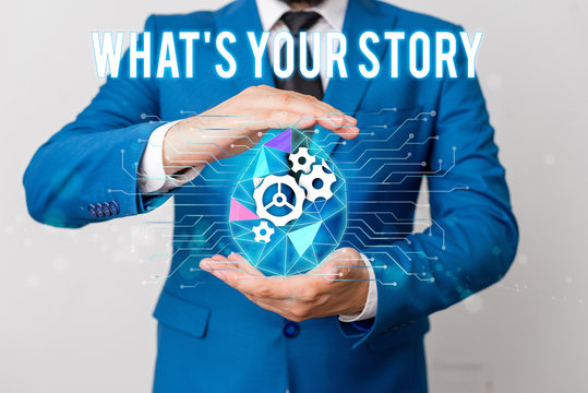 Handwriting text writing What S Is Your Storyquestion. Conceptual photo analysisner of asking demonstrating about past life events Man net gears bubble hands suit machinery stuff office technological