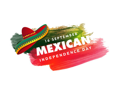 16 September Mexican Independence Day text with sombrero hat on green and red brush stroke background. Can be used as poster or template design.
