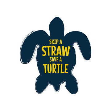 Skip a straw save a turtle. Stop ocean pollution animals.