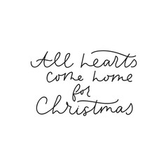 All hearts come home for christmas poster vector illustration. Beautiful black inspirational lettering template with snowflakes flat style design. Xmas eve concept. Isolated on white background