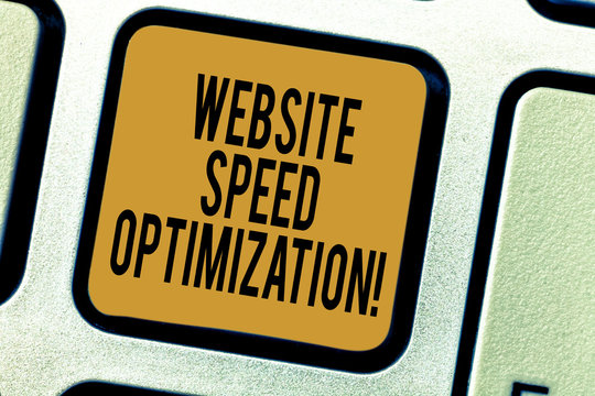 Handwriting text writing Website Speed Optimization. Concept meaning Improve website speed to drive business goals Keyboard key Intention to create computer message pressing keypad idea