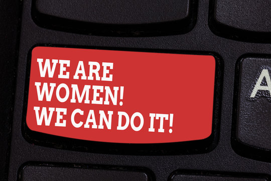 Word writing text We Are Women We Can Do It. Business concept for Female power Feminine empowerment Leader woanalysis Keyboard key Intention to create computer message pressing keypad idea