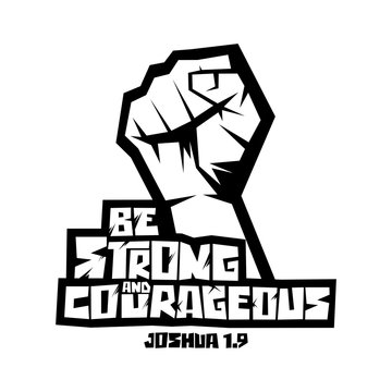 Christian typography, lettering and illustration. Be strong and courageous.
