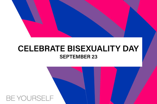 Celebrate Bisexuality Day is observed annually on September 23. This is a day for the bisexual community. Background, poster, greeting card, banner design.