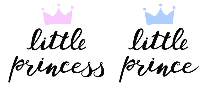 little princess and little prince with blue and pink crowns,  boy and girl lettering for baby clothes, onesie, room, bags, poster. Vector illustration.