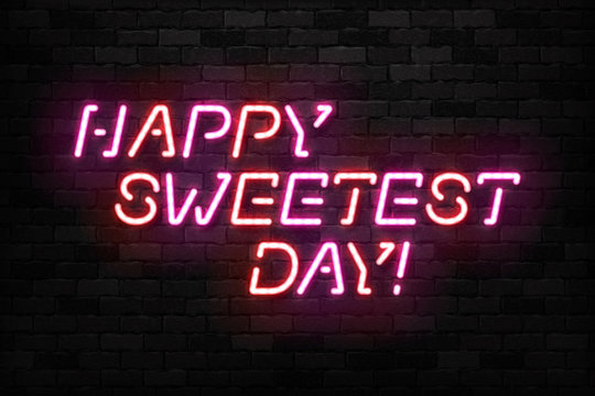 Vector realistic isolated neon sign of Happy Sweetest Day typography logo for template decoration and covering on the wall background.