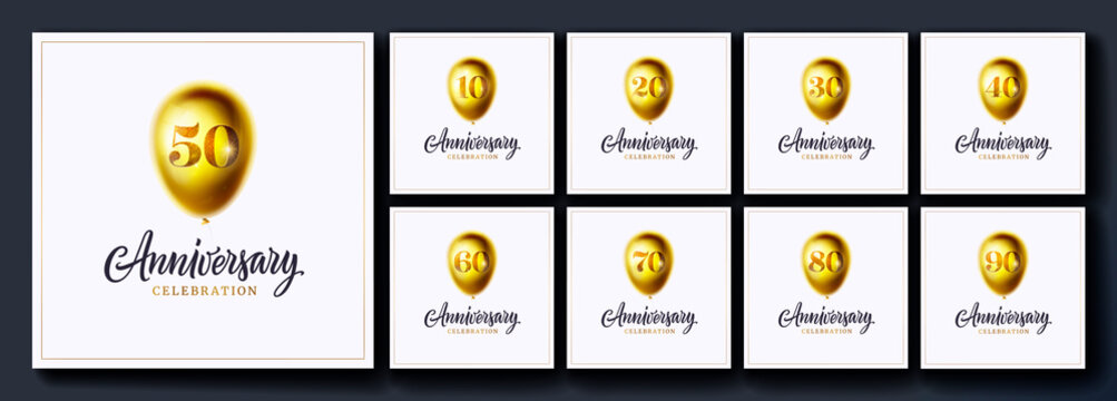 Set of anniversary celebration background. 10, 20, 30, 40, 50, 60, 70, 80, 90, years birthday. Golden 3d balloon with number and anniversary celebration text isolated. Luxury vector design templates