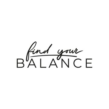 Find your balance positive inspirational print vector illustration. Motivating quote written in black font with emphasize on main word. Typography slogan for print, tshirt, card, yoga poster