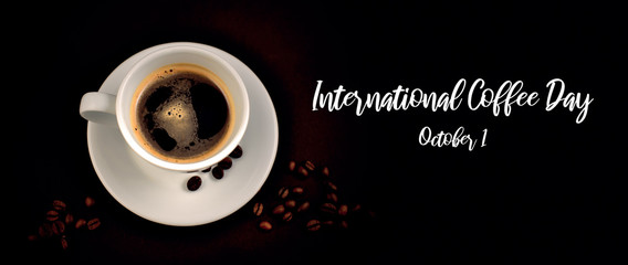 International Coffee Day illustration. White cup of coffee stock images. White cup of coffee on a dark background. Cup of coffee with coffee beansee day. Coffee Day Poster, October 1. Important day