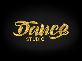 Handwritten brush lettering for ballet or dance studio. Gold glitter text in modern style on black background. Vector illustration for logo, label signage, posters and advertising your business.