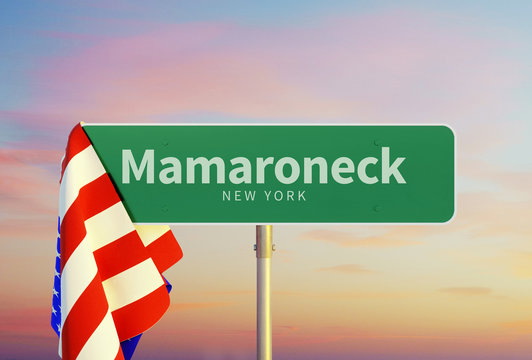 Mamaroneck – New York. Road or Town Sign. Flag of the united states. Sunset oder Sunrise Sky. 3d rendering