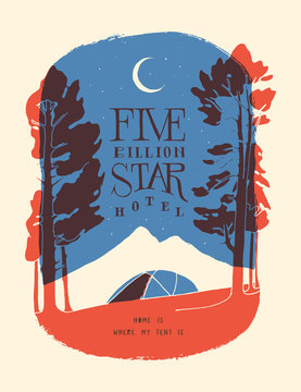 Five billion star hotel - modern tent in the wood in front of the mountain peak at the night under the stars - vintage motivation lettering illustration - t-shirt print