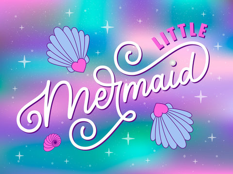 Vector illustration of Little Mermaid quote. Little mermaid hand drawn lettering typography. Inspirational slogan for print, card, banner, badge, icon, clothe. Girly calligraphic inscription