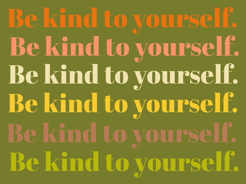"Retro Text Illustration saying ""Be Kind to Yourself."""