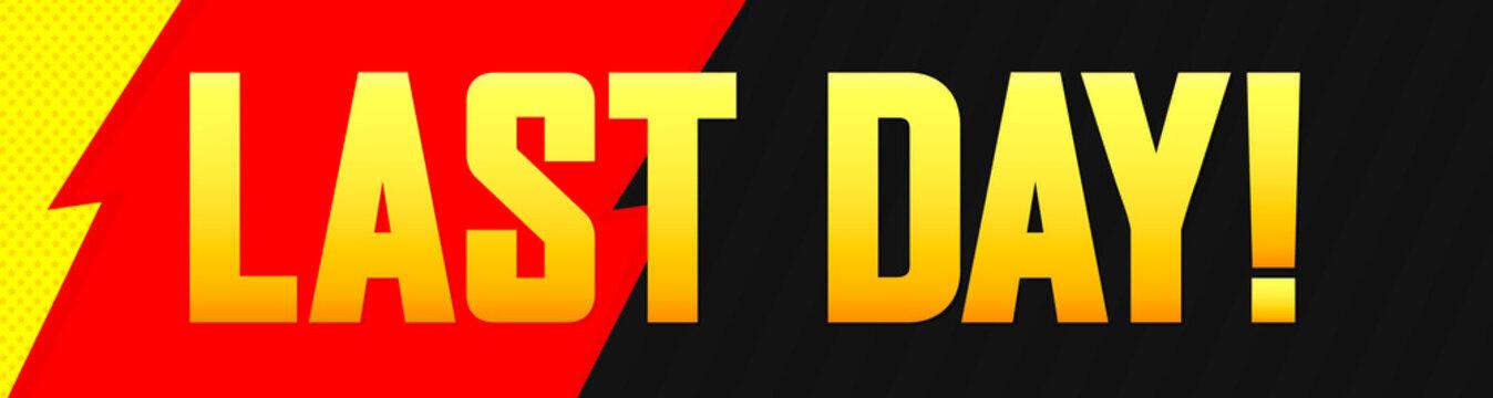 Last Day, sale web banner design template, discount horizontal poster, final offer, vector illustration