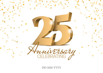 Anniversary 25. gold 3d numbers. Poster template for Celebrating 25th anniversary event party. Vector illustration Fotomurales