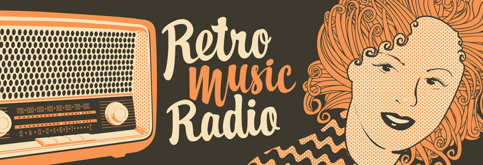 Vector banner for radio station with an old radio receiver, woman face and inscription Retro music radio. Radio broadcasting concept. Suitable for banner, ad, poster, flyer, logo
