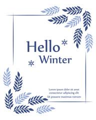 Lettering hello winter, with natural element blue leaf floral frame. Vector