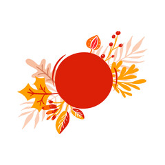 orange autumn leaves bouquets with round red place for text. Leaves of maple with berries, with foliage oak, fall nature season poster thanksgiving day design. Copyspace