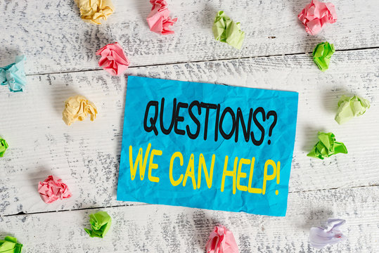 Word writing text Questionsquestion We Can Help. Business photo showcasing offering help to those who wants to know Crumpled colored rectangle square shaped paper reminder white wood desk