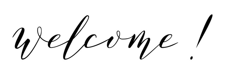 Welcome. The inscription on the card, poster, notebook. Lettering on a white background.