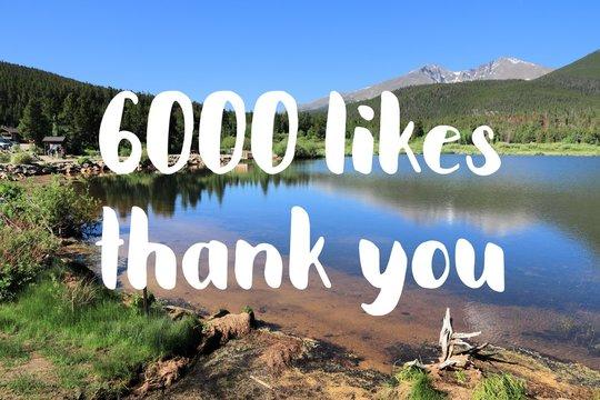6000 likes