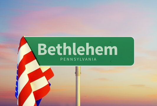 Bethlehem – Pennsylvania. Road or Town Sign. Flag of the united states. Sunset oder Sunrise Sky. 3d rendering