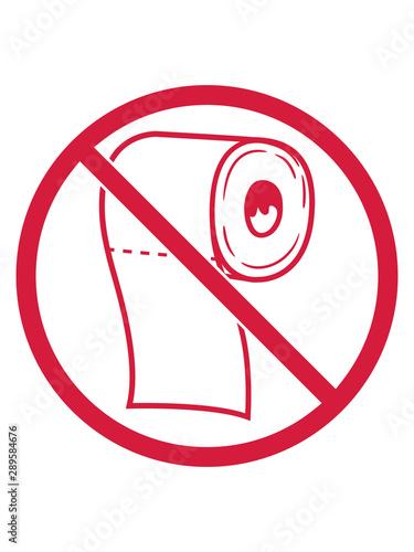 Verboten Symbol Keine Rolle Toiletten Papier Schild