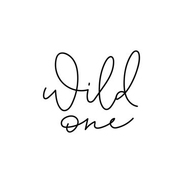 Wild one calligraphy shirt quote lettering