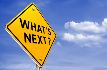 Whats next - question for your next step