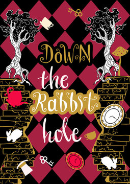 Down the rabbit hole lettering poster. Alice in wonderland background