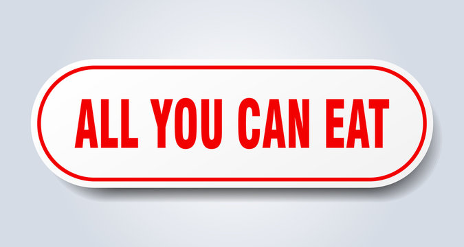 all you can eat sign. all you can eat rounded red sticker. all you can eat