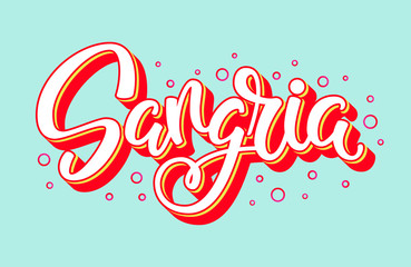 Sangria handwritten vector logo. Illustration with brush lettering typography and bubbles isolated on background. Logotype concept of popular summer cocktail in 3d style for menu, banner, sticker