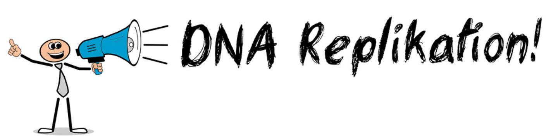 DNA Replikation!
