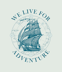 Vector banner with the vintage sailing yacht and the words We live for adventure. Illustration on the theme of travel, adventure and discovery on the background of old map