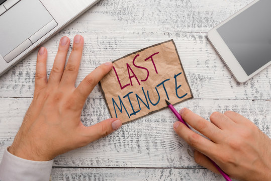 Text sign showing Last Minute. Business photo showcasing done or occurring at the latest possible time before event