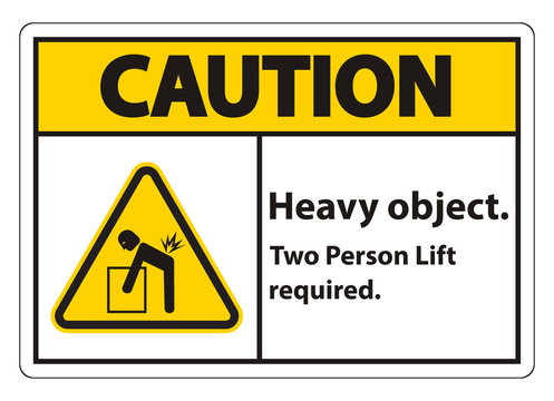 Heavy Object,Two Person Lift Required Sign Isolate On White Background
