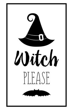 halloween poster lettering Witch please. Halloween lettering on silhouette hat. Vector illustration witch hat. Witches black hat.
